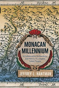 Monacan Millennium: A Collaborative Archaeology and History of a Virginia Indian People [Hardcover]